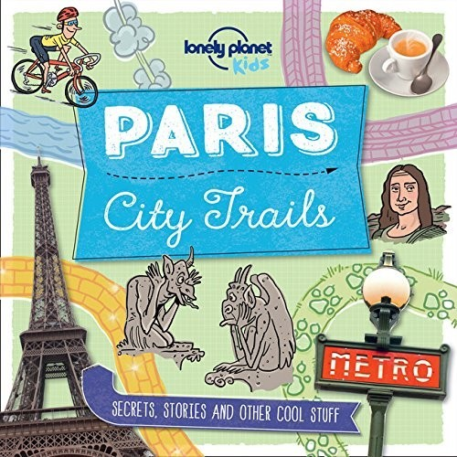 Here's a book about Paris that's seriously streetwise! Let Marco and Amelia, our Lonely Planet explorers, take you off the tourist trail and guide you on a journey through Paris you'll never forget. This book is perfect for anyone who has been to Paris, plans to go there or is just interested in finding out more about this amazing city! Discover Paris's best-kept secrets, amazing stories and loads of other cool stuff from the comfort of your own home, or while out and about in the city. Find out where you can ride a dodo, how to paint the Eiffel Tower, where Paris keeps its historic underpants and lots more! For ages 8 and up. Contents: Expect the Unexpected In, On and Over The Water Paris by the Nose City Shapes The World's Smoochiest City? Off With Their Heads Up With The Emperor Sporty Paris Paris on a Plate Rumblings Under the Streets Paris, C'est Chic Paris on the Prowl It Happened First in Paris Paris by Paintbrush Cops and Robbers Ghostly, Grim and Grisly Paris Magic Rats, Cats and a Hunchback Paris After Dark Also available: London City Trails, New York City Trails. About Lonely Planet Kids: From the world's leading travel publisher comes Lonely Planet Kids, a children's imprint that brings the world to life for young explorers everywhere. With a range of beautiful books for children aged 5-12, we're kickstarting the travel bug and showing kids just how amazing our planet can be. From bright and bold sticker activity books, to beautiful gift titles bursting at the seams with amazing facts, we aim to inspire and delight curious kids, showing them the rich diversity of people, places and cultures that surrounds us. We pledge to share our enthusiasm and love of the world, our sense of humour and continual fascination for what it is that makes the world we live in the diverse and magnificent place it is. It's going to be a big adventure - come explore!