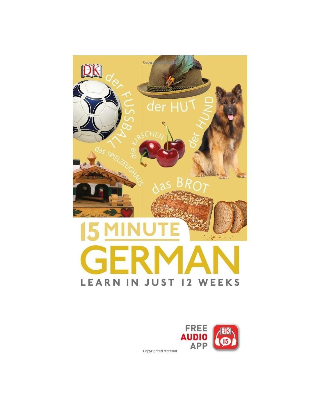 15 Minute German : Learn in Just 12 Weeks