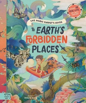 The Magic Carpet's Guide to Earth's Forbidden Places : See the world's best-kept secrets