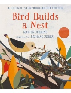 Bird Builds a Nest : A...