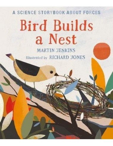 Bird Builds a Nest : A Science...