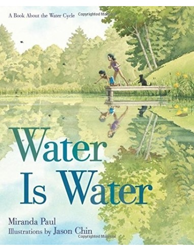 Water Is Water : A Book about the...
