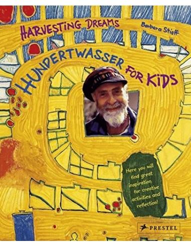 Harvesting Dreams : Hundertwasser for...