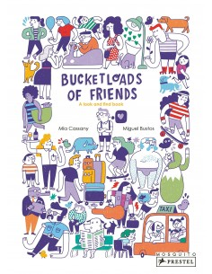 Bucketloads of Friends : A...
