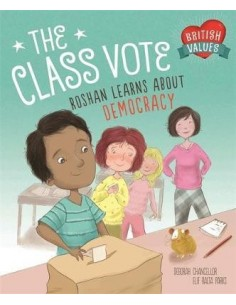 Our Values: The Class Vote : Roshan Learns About Democracy