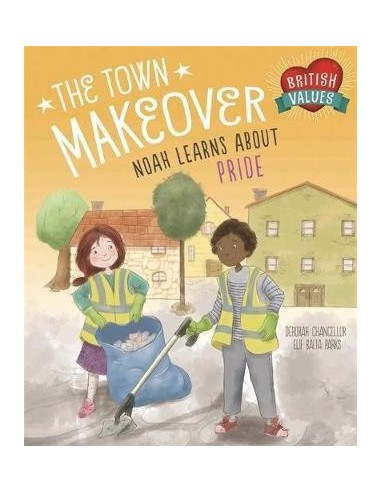 British Values: The Town Makeover : Noah Learns About Community Pride