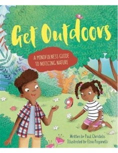 Mindful Me: Get Outdoors : A Mindfulness Guide to Noticing Nature