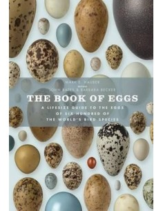 The Book of Eggs : A Lifesize Guide to the Eggs of Six Hundred of the World's Bird Species