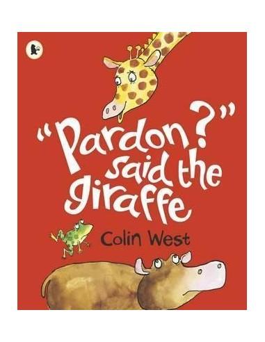"""Pardon?"" said the Giraffe"
