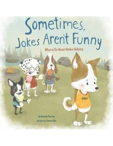 Sometimes Jokes Aren't Funny : What to Do About Hidden Bullying