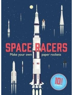 Space Racers : Make Your Own Paper Rockets