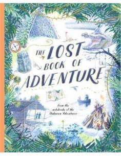 The Lost Book of Adventure : from the notebooks of the Unknown Adventurer