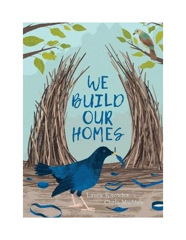 We Build Our Homes : Small Stories of Incredible Animal Architects