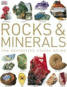 Rocks & Minerals : The Definitive Visual Guide