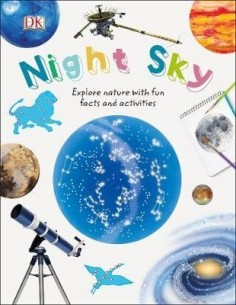 Night Sky : Explore Nature with Fun Facts and Activities