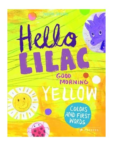 Hello Lilac - Good Morning Yellow : Colours and First Words