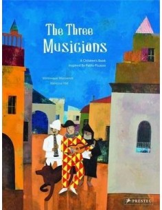 The Three Musicians : A Children's Book Inspired by Pablo Picasso
