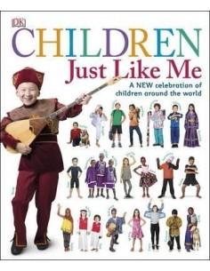 Children Just Like Me : A New Celebration of Children Around the World