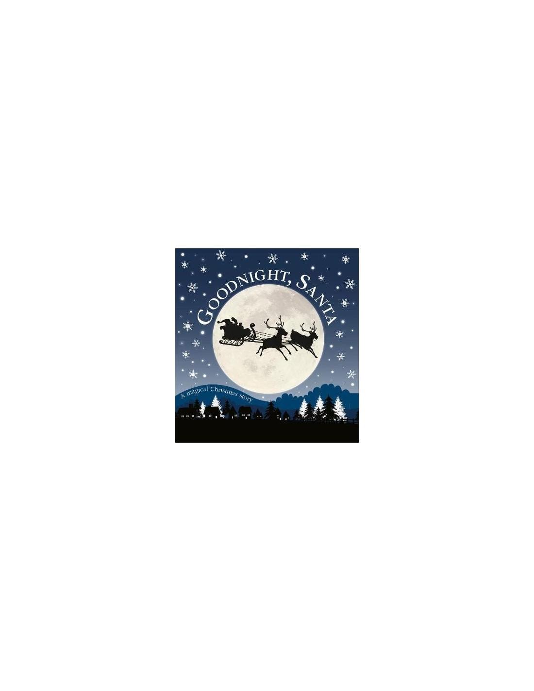 Goodnight, Santa : A Magical Christmas Story 9780241376478 - Pret r...
