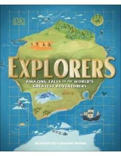 Explorers : Amazing Tales of the World's Greatest Adventurers