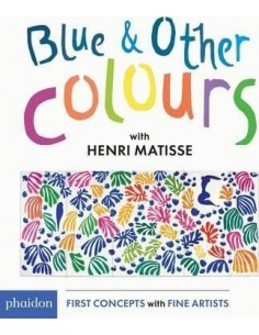 Blue & Other Colours : with Henri Matisse