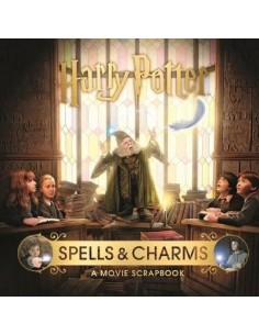 Harry Potter - Spells & Charms: A Movie Scrapbook
