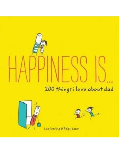 Happiness Is ... 200 Things I Love About Dad