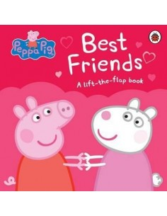 Peppa Pig: Best Friends : A Lift-the-Flap Book