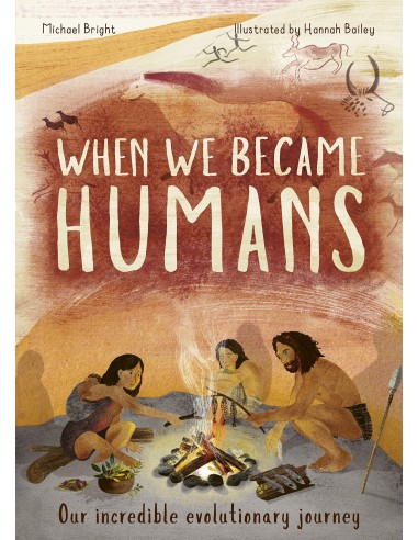 When We Became Humans : The Story of...