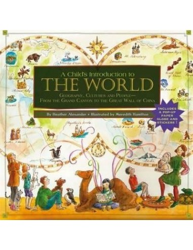 A Child's Introduction To The World : Geography, Cultures, and People - From the Grand Canyon to the Great Wall of China