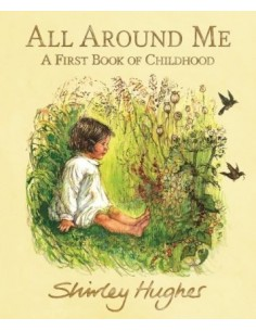 All Around Me : A First Book of Childhood