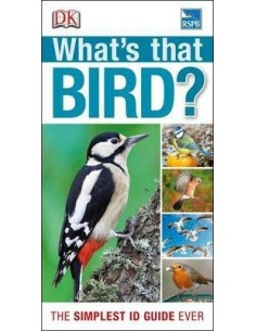 RSPB What's that Bird? : The Simplest ID Guide Ever