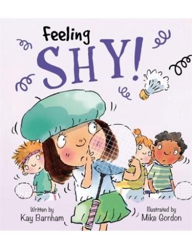 Feelings and Emotions: Feeling Shy