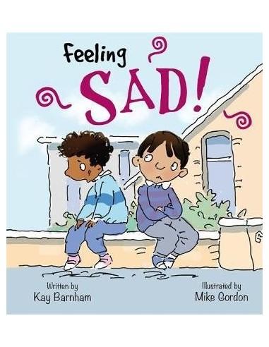 Feelings and Emotions: Feeling Sad