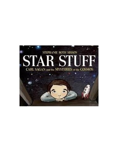 Star Stuff : Carl Sagan and the Mysteries of the Cosmos