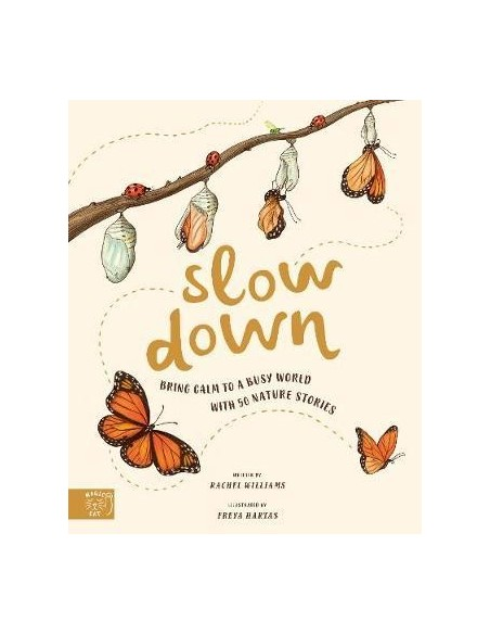 Slow Down : Bring Calm to a Busy World with 50 Nature Stories