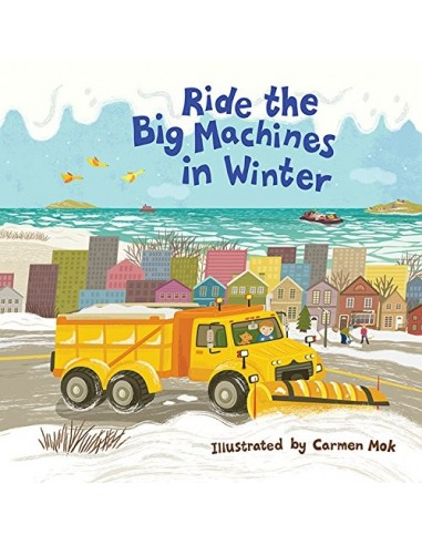 Ride the Big Machines in Winter : My...