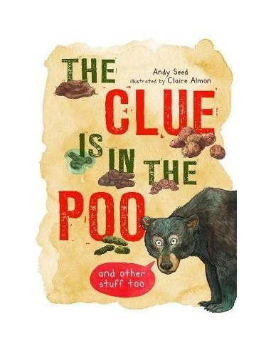 The Clue is in the Poo : And Other Things Too