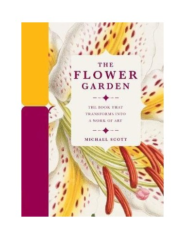 The Flower Garden : The Book that Transforms into a Work of Art