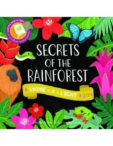 Shine a Light: Secrets of the Rainforest : A shine-a-light book