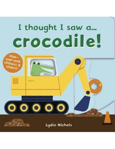I thought I saw a... Crocodile!