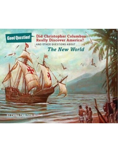 Did Christopher Columbus Really Discover America? : And Other Questions About the New World