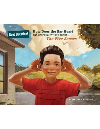 How Does the Ear Hear? : And Other Questions About The Five Senses